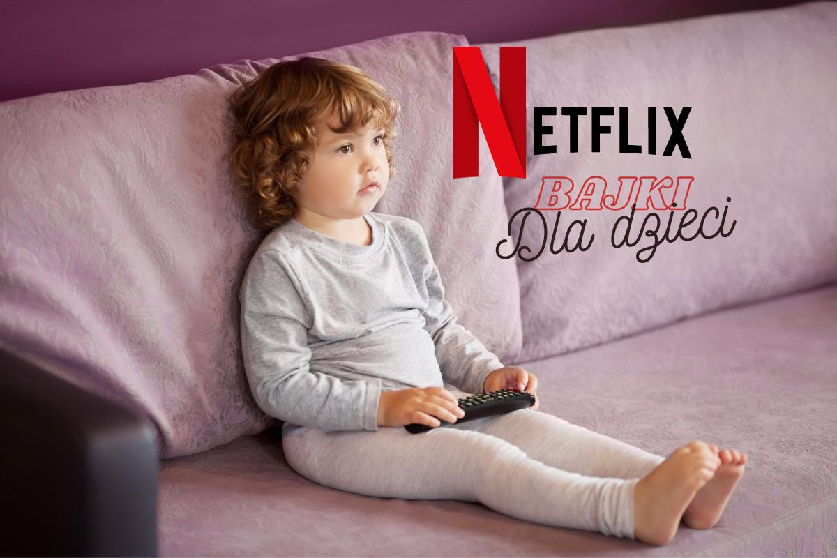 Najlepsze bajki na Netflixie dla przedszkolaków